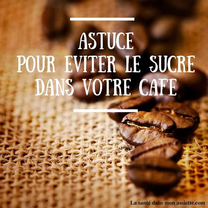 astuce eviter sucre cafe Une astuce pour éviter le sucre dans le café